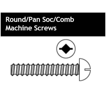Round/Pan Soc/Comb Machine Screws
